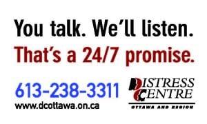Distress Centre of Ottawa and Region - You Talk. Nous sommes à l'écoute Nous sommes à l'écoute 24 heures sur 24, sept jours sur sept. C'est promis. 613-238-3311