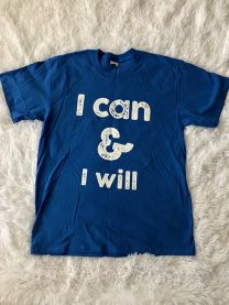 I Can & I will shirt